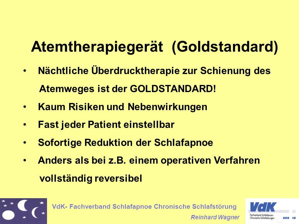 VdK- Fachverband Schlafapnoe Chronische Schlafstörung Reinhard Wagner Atemtherapiegerät (Goldstandard) Nächtliche Überdrucktherapie zur Schienung des