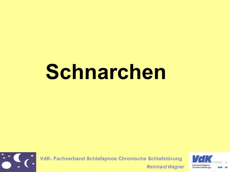 VdK- Fachverband Schlafapnoe Chronische Schlafstörung Reinhard Wagner Zentrale Schlafapnoe Fehlende Atembewegungen, da die Atemsteuerung durch das Gehirn ausfällt