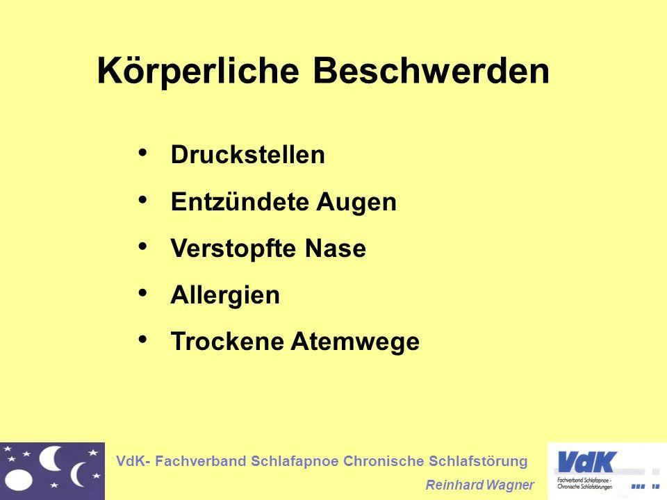 VdK- Fachverband Schlafapnoe Chronische Schlafstörung Reinhard Wagner Körperliche Beschwerden Druckstellen Entzündete Augen Verstopfte Nase Allergien