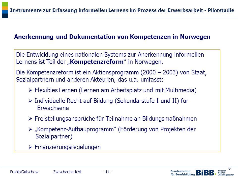 ® Instrumente zur Erfassung informellen Lernens im Prozess der Erwerbsarbeit - Pilotstudie Frank/Gutschow Zwischenbericht - 11 - Anerkennung und Dokum