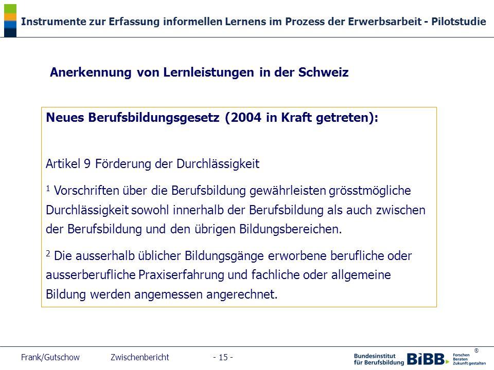 ® Instrumente zur Erfassung informellen Lernens im Prozess der Erwerbsarbeit - Pilotstudie Frank/Gutschow Zwischenbericht - 15 - Anerkennung von Lernl