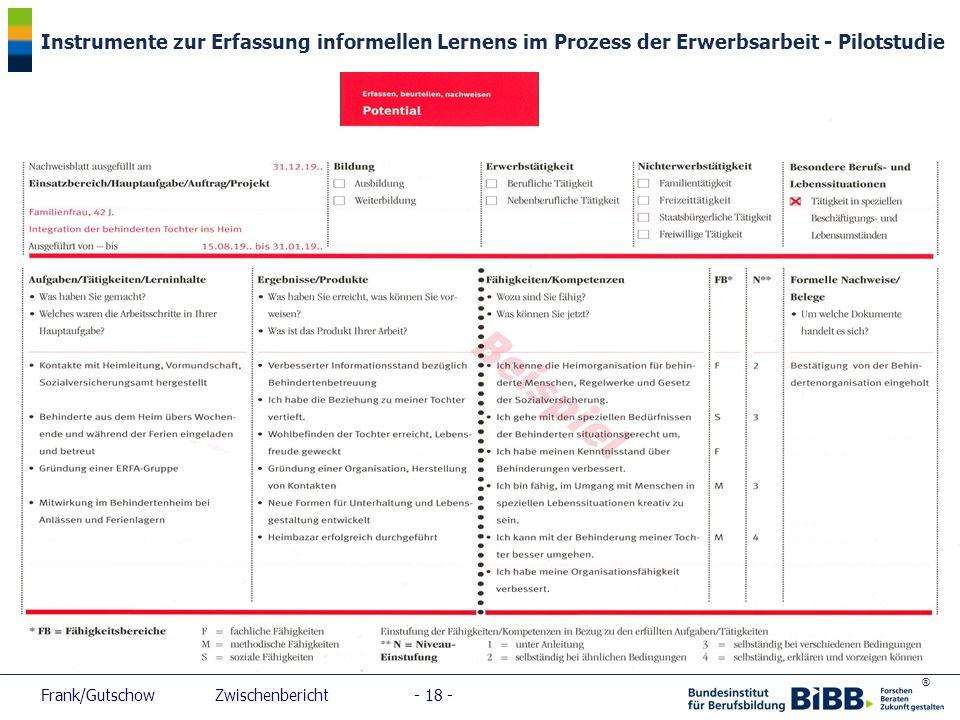 ® Instrumente zur Erfassung informellen Lernens im Prozess der Erwerbsarbeit - Pilotstudie Frank/Gutschow Zwischenbericht - 18 -
