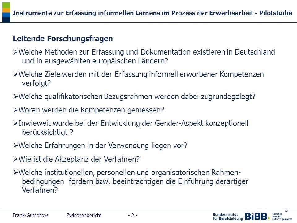 ® Instrumente zur Erfassung informellen Lernens im Prozess der Erwerbsarbeit - Pilotstudie Frank/Gutschow Zwischenbericht - 2 - Leitende Forschungsfra