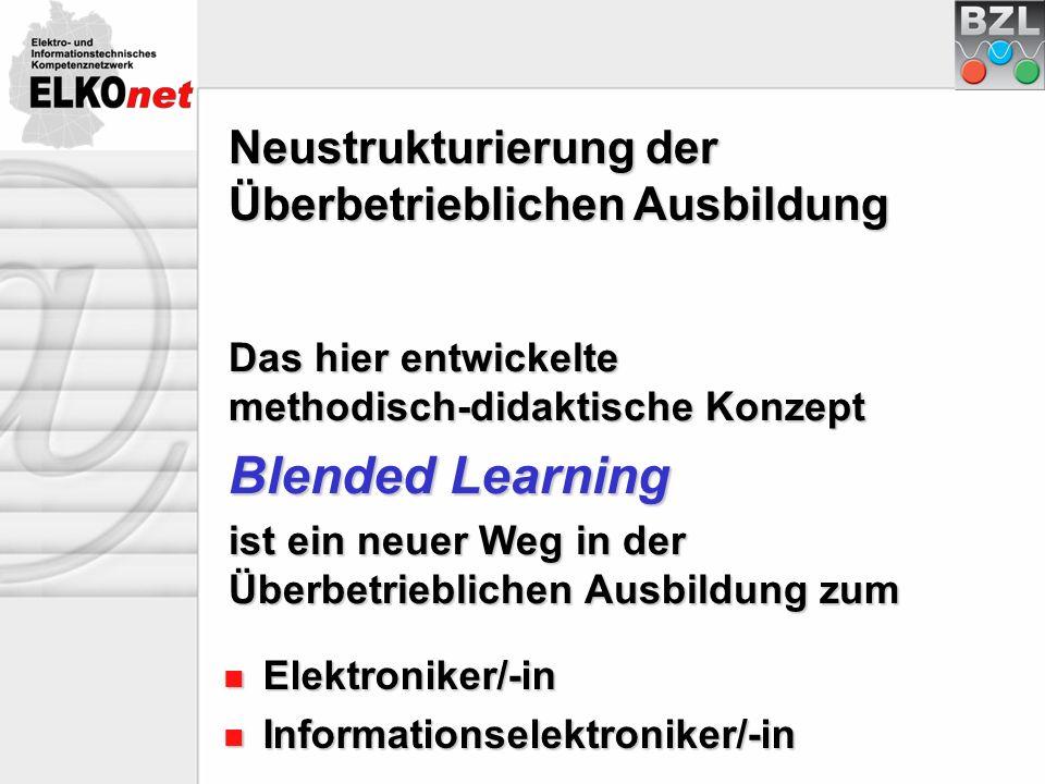 Blended Learning: Blended Learning: Methodenmix aus e-Learning mit Unterweisungene-Learning mit Unterweisungen und fachpraktischen Arbeitenund fachpraktischen Arbeiten Aktives Lernen mit WBT-Lernprogrammen ersetzt dabei weitgehend die klassischen Unterweisungsformen.