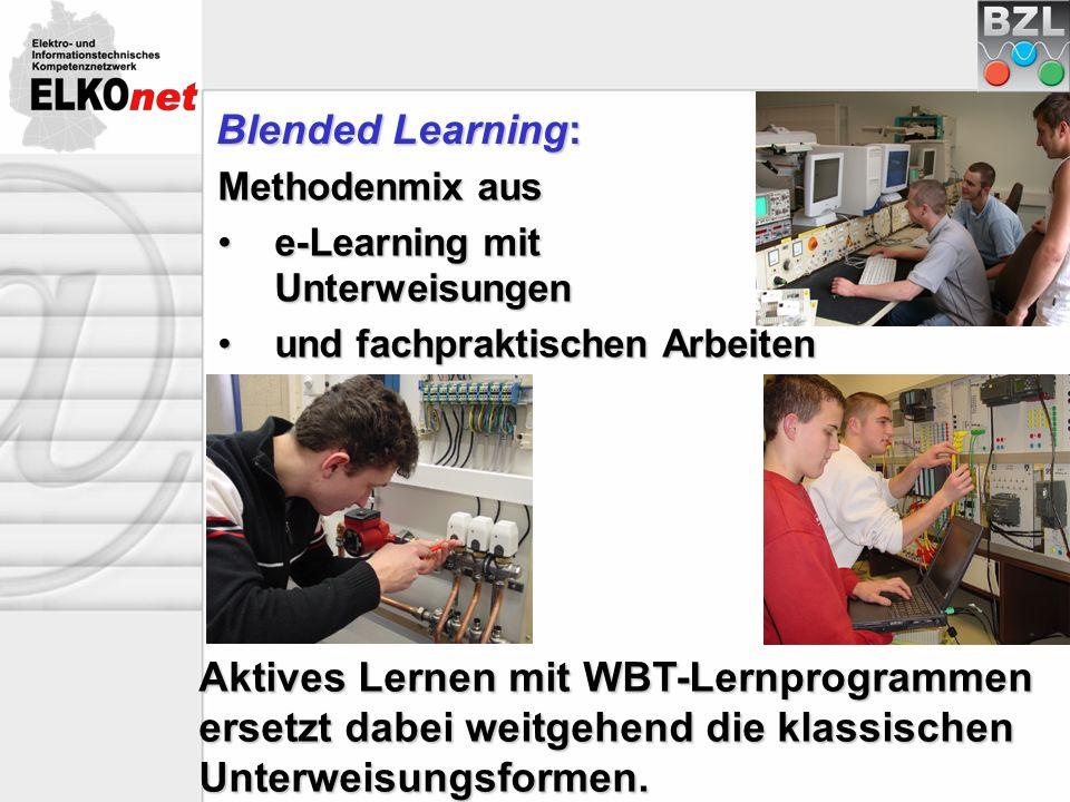 Blended Learning: Blended Learning: Methodenmix aus e-Learning mit Unterweisungene-Learning mit Unterweisungen und fachpraktischen Arbeitenund fachpra
