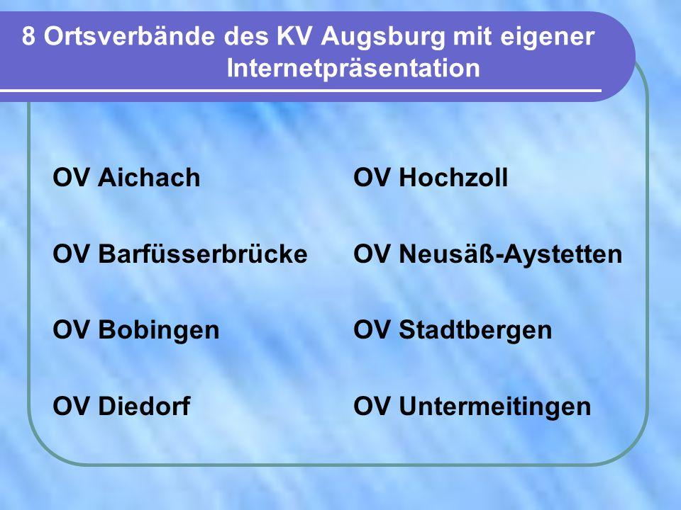 8 Ortsverbände des KV Augsburg mit eigener Internetpräsentation OV Aichach OV Barfüsserbrücke OV Bobingen OV Diedorf OV Hochzoll OV Neusäß-Aystetten O