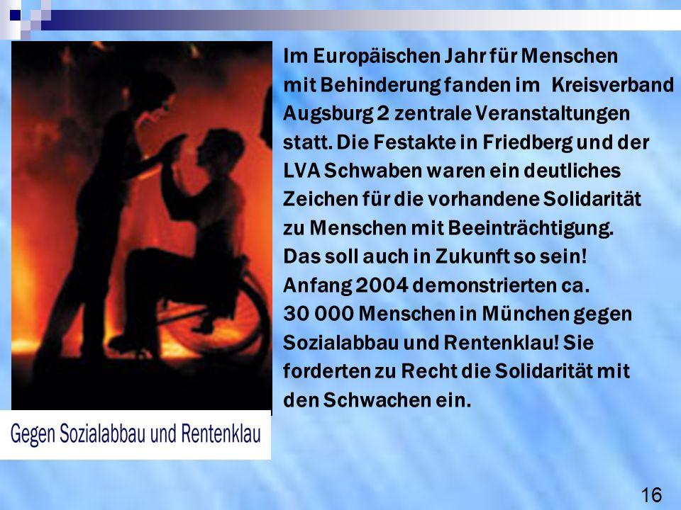 Im Europäischen Jahr für Menschen mit Behinderung fanden im Kreisverband Augsburg 2 zentrale Veranstaltungen statt. Die Festakte in Friedberg und der