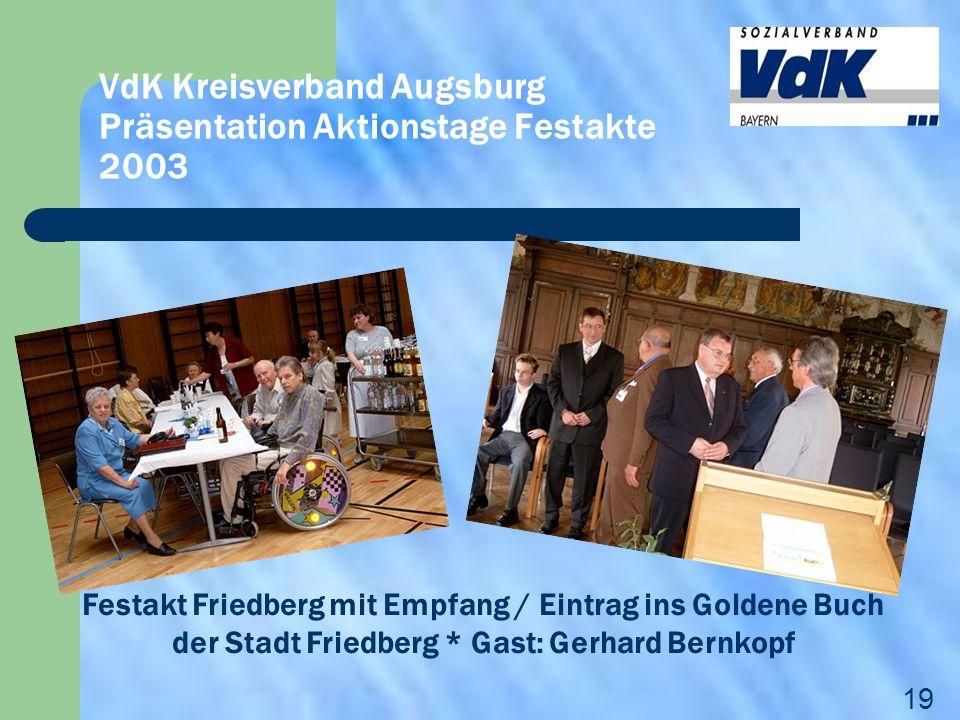 VdK Kreisverband Augsburg Präsentation Aktionstage Festakte 2003 Festakt Friedberg mit Empfang / Eintrag ins Goldene Buch der Stadt Friedberg * Gast: