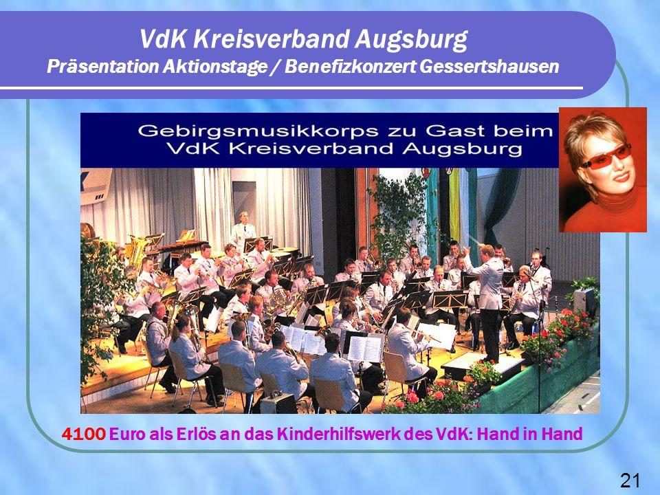 VdK Kreisverband Augsburg Präsentation Aktionstage / Benefizkonzert Gessertshausen 4100 Euro als Erlös an das Kinderhilfswerk des VdK: Hand in Hand 21