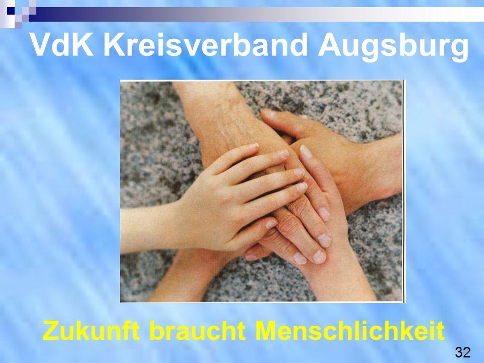 VdK Kreisverband Augsburg 32 Zukunft braucht Menschlichkeit