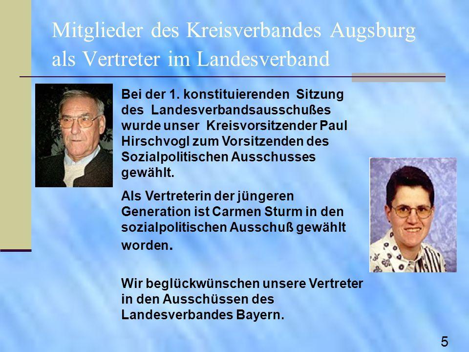 Mitglieder des Kreisverbandes Augsburg als Vertreter im Landesverband Bei der 1. konstituierenden Sitzung des Landesverbandsausschußes wurde unser Kre