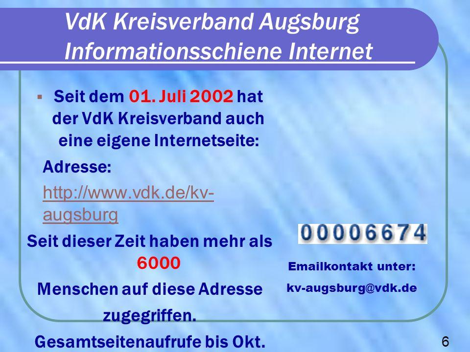 VdK Kreisverband Augsburg Informationsschiene Internet Seit dem 01. Juli 2002 hat der VdK Kreisverband auch eine eigene Internetseite: Adresse: http:/