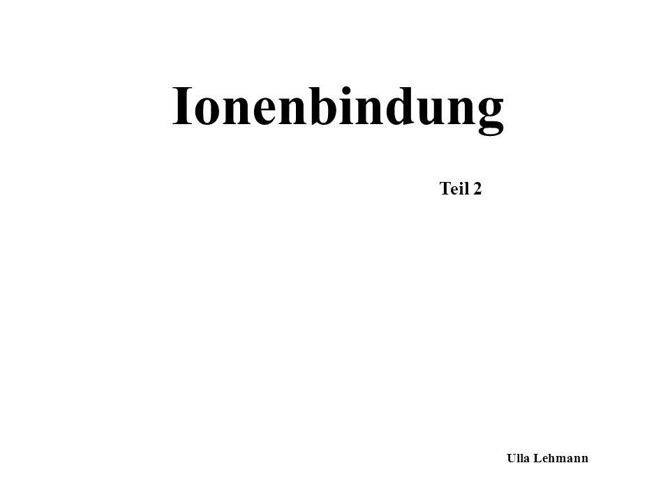 Ionenbindung Ulla Lehmann Teil 2