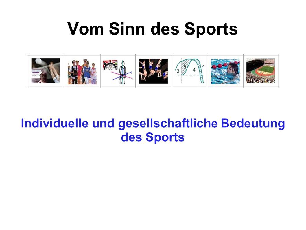 Vom Sinn des Sports Individuelle und gesellschaftliche Bedeutung des Sports