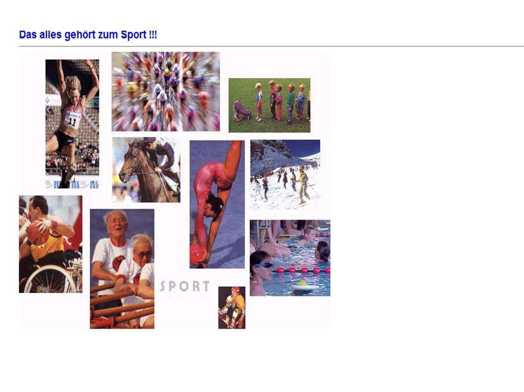 Und noch viel mehr Was ist Sport .Seit Beginn des 20.