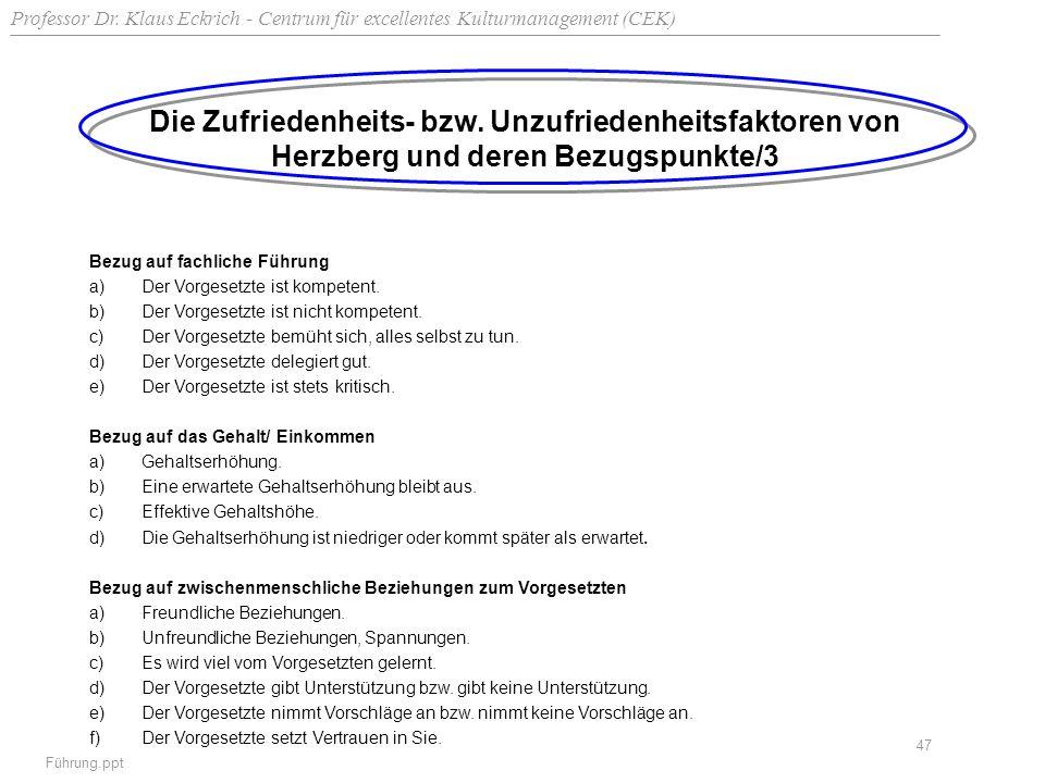 Professor Dr. Klaus Eckrich - Centrum für excellentes Kulturmanagement (CEK) Führung.ppt 47 Die Zufriedenheits- bzw. Unzufriedenheitsfaktoren von Herz
