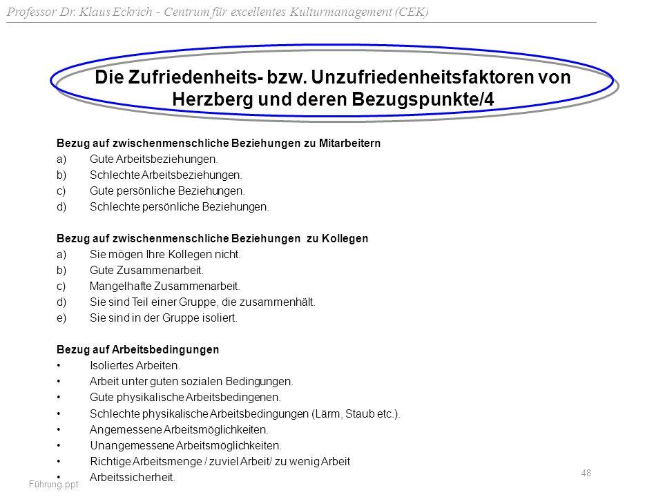 Professor Dr. Klaus Eckrich - Centrum für excellentes Kulturmanagement (CEK) Führung.ppt 48 Die Zufriedenheits- bzw. Unzufriedenheitsfaktoren von Herz