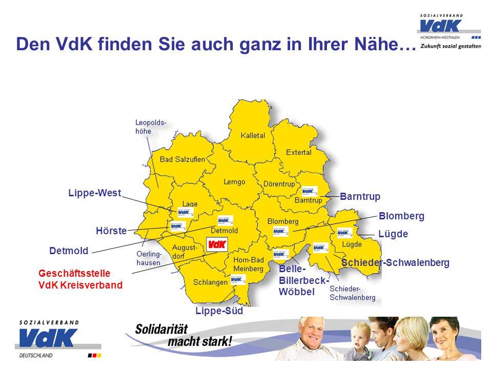 Den VdK finden Sie auch ganz in Ihrer Nähe… Bad Meinberg Lippe-West Detmold Geschäftsstelle VdK Kreisverband Belle- Billerbeck- Wöbbel Lippe-Süd Hörste Lügde Schieder-Schwalenberg Barntrup Blomberg