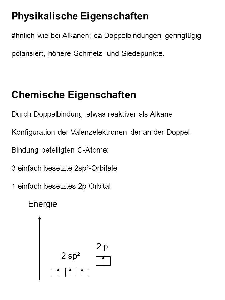 Physikalische Eigenschaften ähnlich wie bei Alkanen; da Doppelbindungen geringfügig polarisiert, höhere Schmelz- und Siedepunkte.