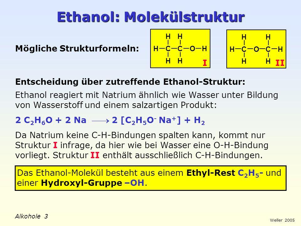 Weller 2005 Alkohole 3 Ethanol: Molekülstruktur Mögliche Strukturformeln: Entscheidung über zutreffende Ethanol-Struktur: Ethanol reagiert mit Natrium