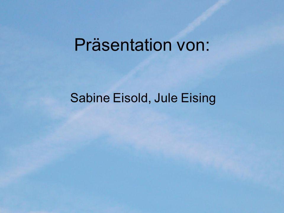 Präsentation von: Sabine Eisold, Jule Eising