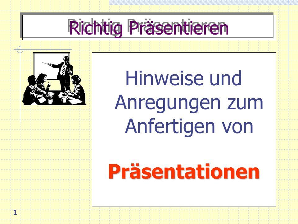 1 Richtig Präsentieren Hinweise und Anregungen zum Anfertigen vonPräsentationen