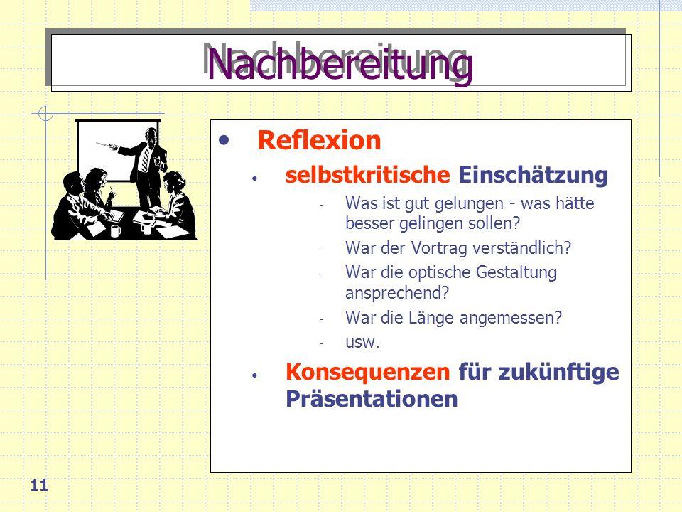 11 Nachbereitung Reflexion selbstkritische Einschätzung - Was ist gut gelungen - was hätte besser gelingen sollen.