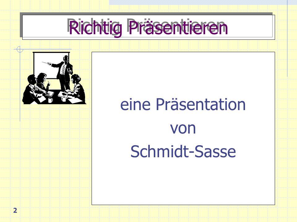 2 Richtig Präsentieren eine Präsentation von Schmidt-Sasse