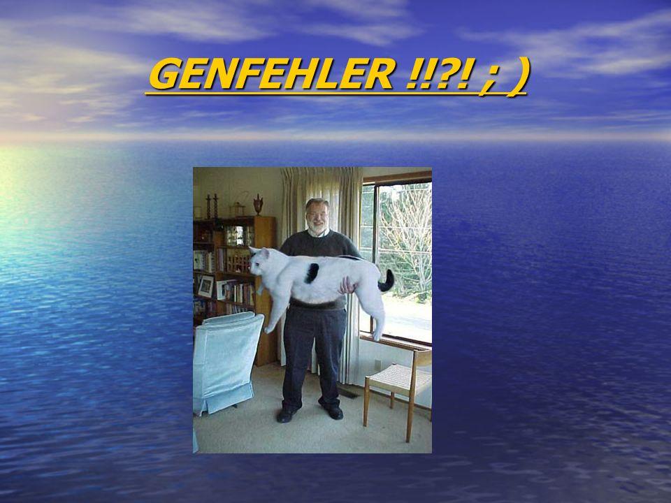 GENFEHLER !!?! ; )