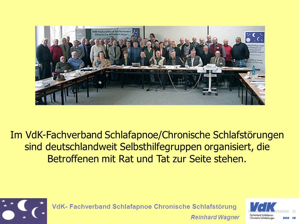 VdK- Fachverband Schlafapnoe Chronische Schlafstörung Reinhard Wagner Im VdK-Fachverband Schlafapnoe/Chronische Schlafstörungen sind deutschlandweit Selbsthilfegruppen organisiert, die Betroffenen mit Rat und Tat zur Seite stehen.
