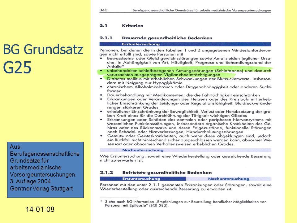 BG Grundsatz G25 14-01-0829 Aus: Berufsgenossenschaftliche Grundsätze für arbeitsmedizinische Vorsorgeuntersuchungen.