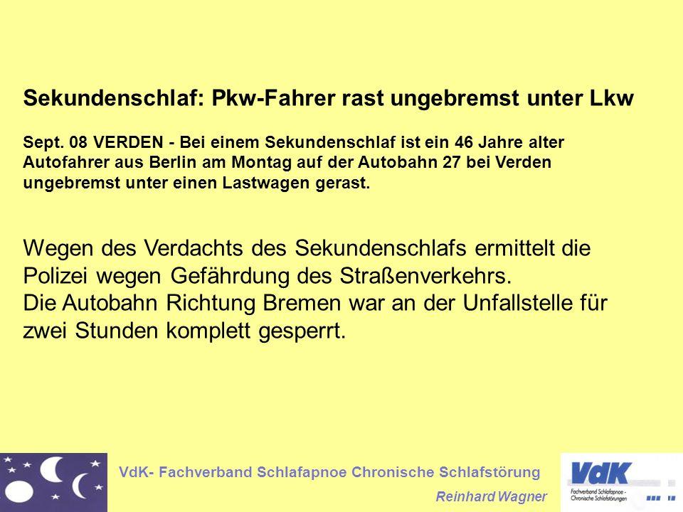 VdK- Fachverband Schlafapnoe Chronische Schlafstörung Reinhard Wagner Sekundenschlaf: Pkw-Fahrer rast ungebremst unter Lkw Sept.