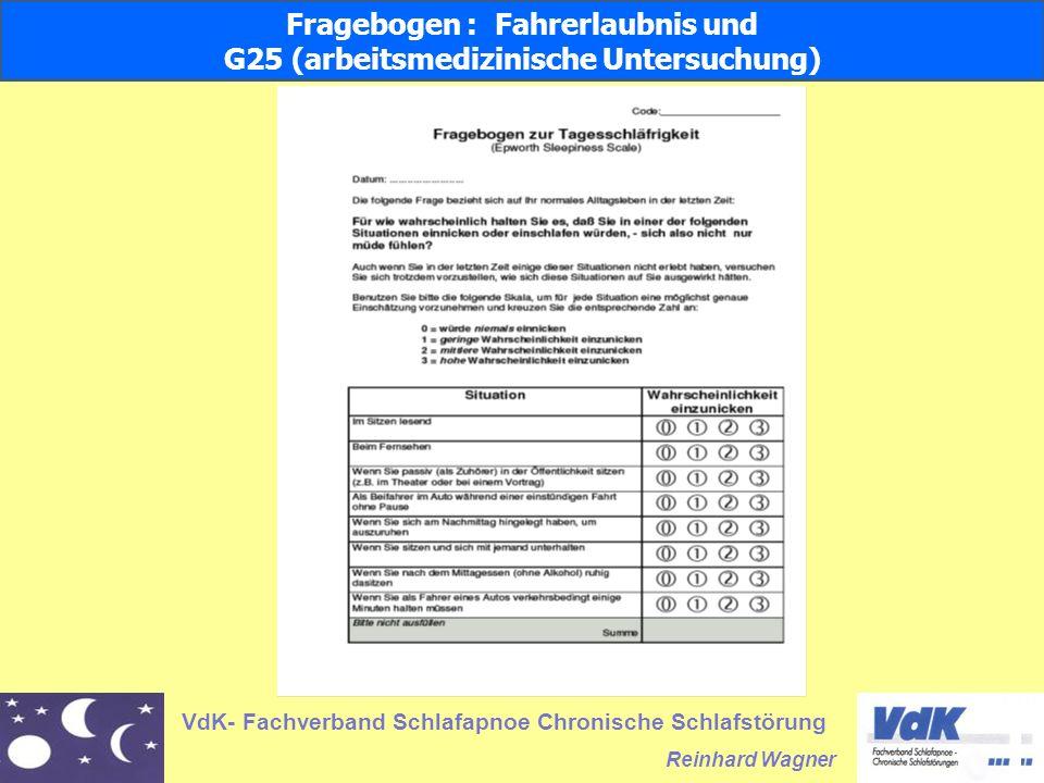 VdK- Fachverband Schlafapnoe Chronische Schlafstörung Reinhard Wagner Fragebogen Fahrerlaubnis und G25 (arbeitsmedizinische Untersuchung Fragebogen : Fahrerlaubnis und G25 (arbeitsmedizinische Untersuchung)
