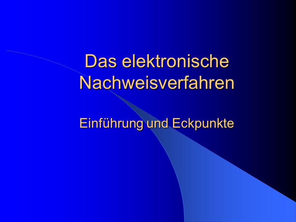 Das elektronische Nachweisverfahren Einführung und Eckpunkte