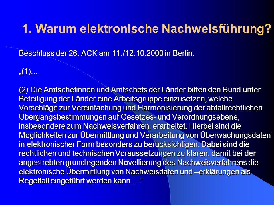 Beschluss der 26. ACK am 11./12.10.2000 in Berlin: (1)... (2) Die Amtschefinnen und Amtschefs der Länder bitten den Bund unter Beteiligung der Länder