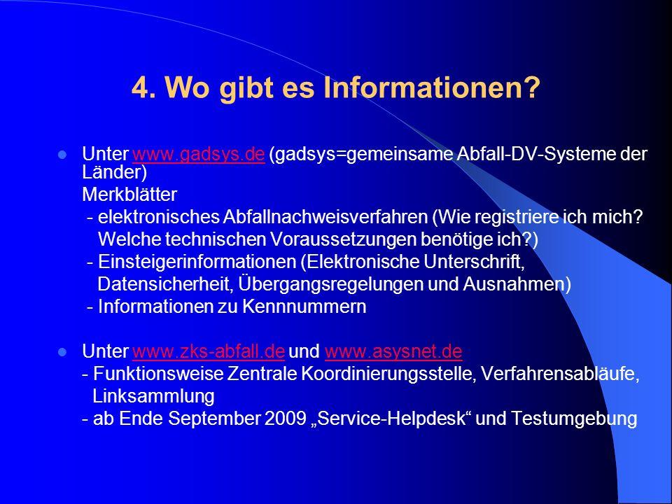 4. Wo gibt es Informationen? Unter www.gadsys.de (gadsys=gemeinsame Abfall-DV-Systeme der Länder)www.gadsys.de Merkblätter - elektronisches Abfallnach