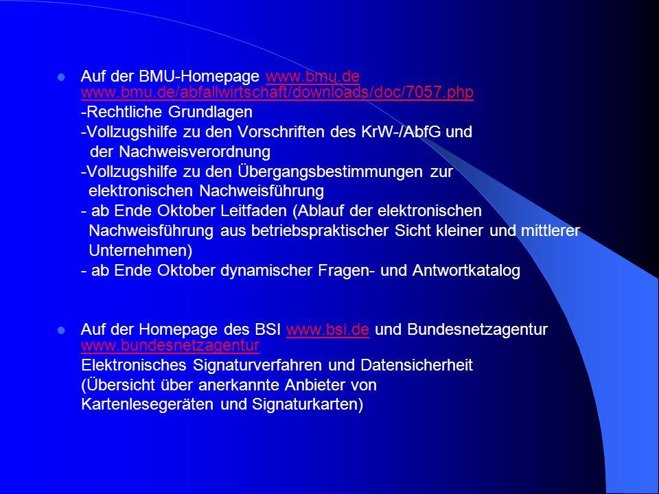 Auf der BMU-Homepage www.bmu.de www.bmu.de/abfallwirtschaft/downloads/doc/7057.phpwww.bmu.de www.bmu.de/abfallwirtschaft/downloads/doc/7057.php -Recht