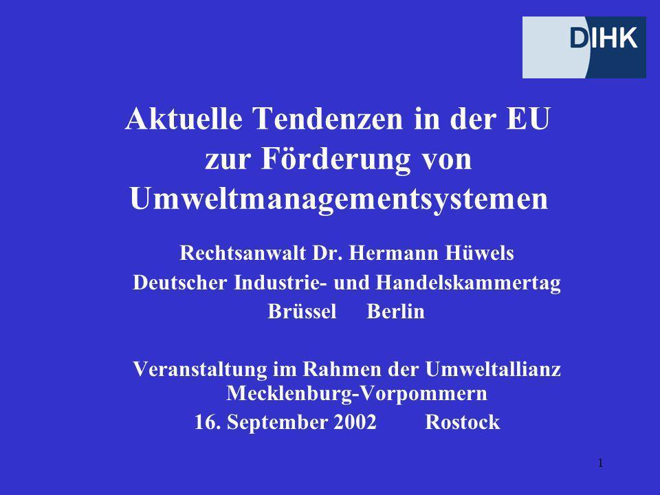 1 Aktuelle Tendenzen in der EU zur Förderung von Umweltmanagementsystemen Rechtsanwalt Dr.