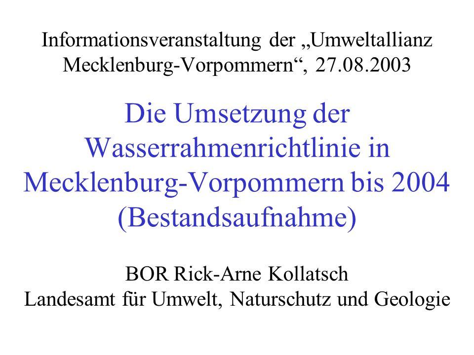 Die Umsetzung der Wasserrahmenrichtlinie in Mecklenburg-Vorpommern bis 2004 (Bestandsaufnahme) Informationsveranstaltung der Umweltallianz Mecklenburg