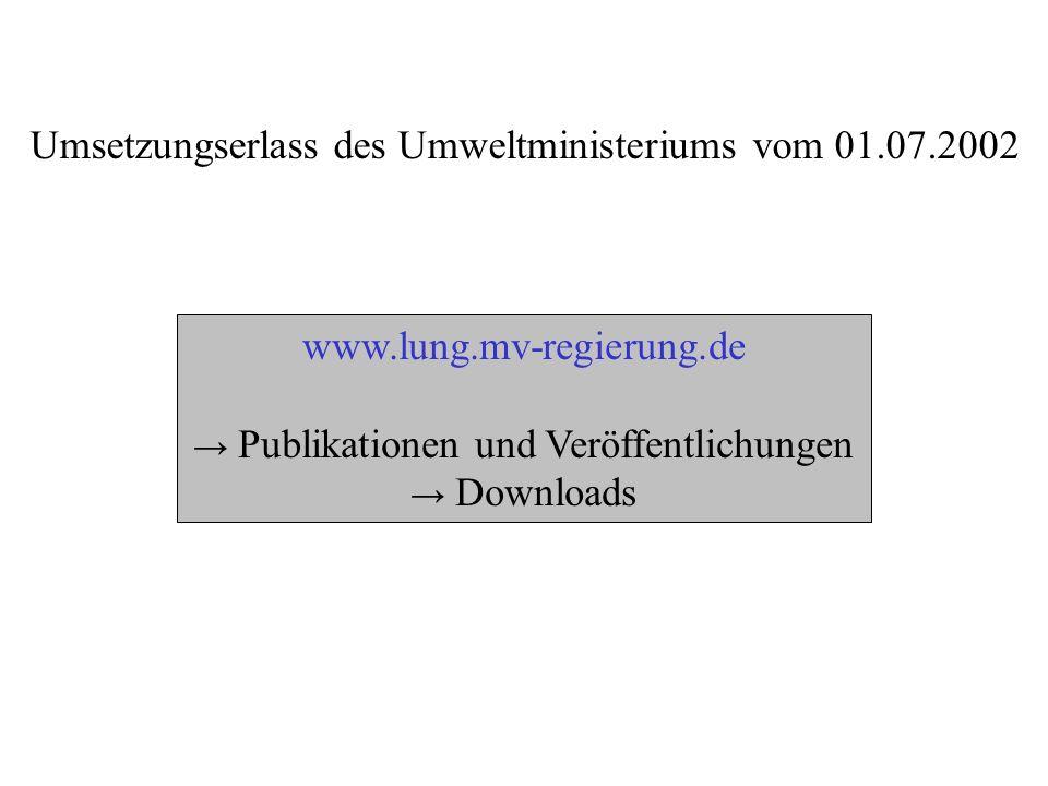 Umsetzungserlass des Umweltministeriums vom 01.07.2002 www.lung.mv-regierung.de Publikationen und Veröffentlichungen Downloads