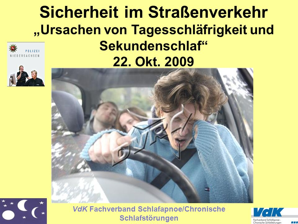 VdK Fachverband Schlafapnoe/Chronische Schlafstörungen Sicherheit im Straßenverkehr Ursachen von Tagesschläfrigkeit und Sekundenschlaf 22. Okt. 2009