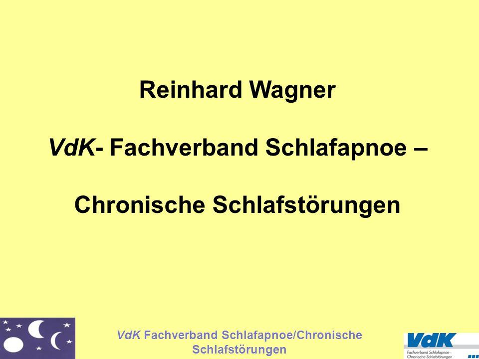 VdK Fachverband Schlafapnoe/Chronische Schlafstörungen Reinhard Wagner VdK- Fachverband Schlafapnoe – Chronische Schlafstörungen