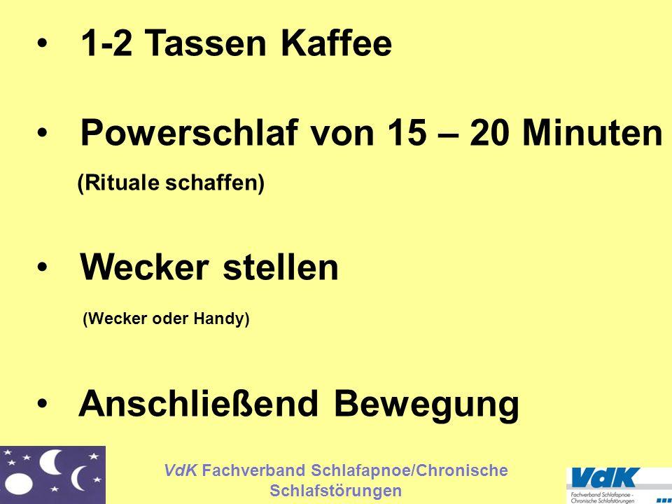 VdK Fachverband Schlafapnoe/Chronische Schlafstörungen 1-2 Tassen Kaffee Powerschlaf von 15 – 20 Minuten (Rituale schaffen) Wecker stellen (Wecker ode