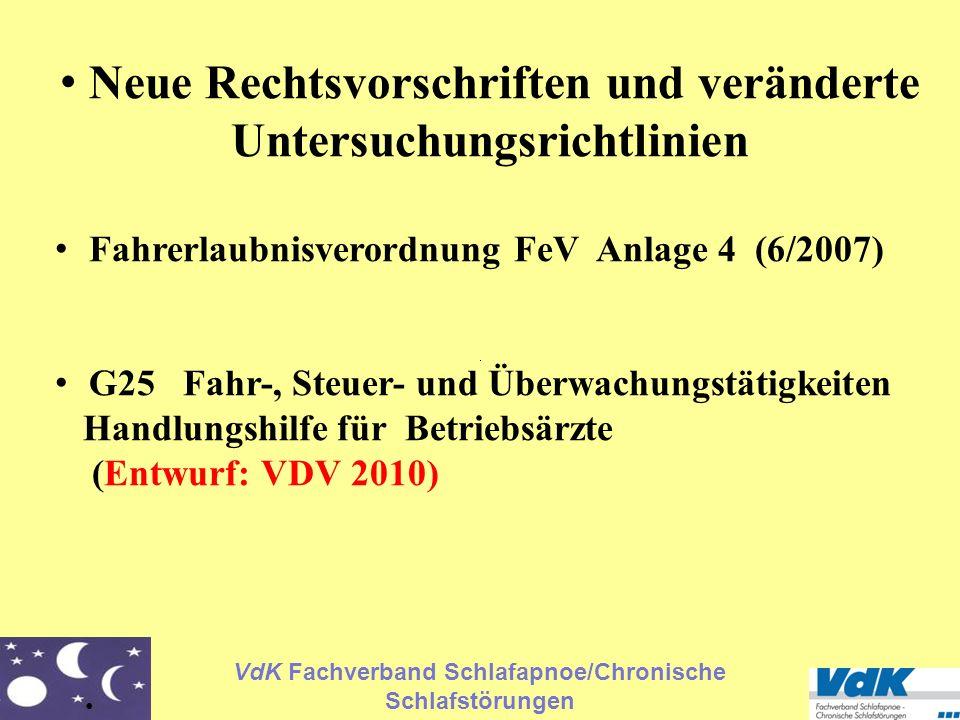 VdK Fachverband Schlafapnoe/Chronische Schlafstörungen Neue Rechtsvorschriften und veränderte Untersuchungsrichtlinien Fahrerlaubnisverordnung FeV Anl