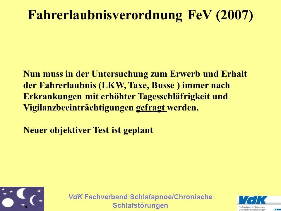 VdK Fachverband Schlafapnoe/Chronische Schlafstörungen Fahrerlaubnisverordnung FeV (2007) Nun muss in der Untersuchung zum Erwerb und Erhalt der Fahre