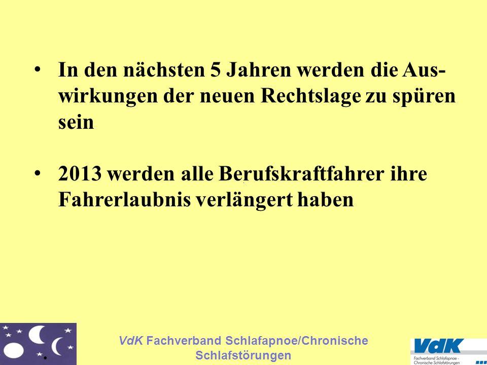 VdK Fachverband Schlafapnoe/Chronische Schlafstörungen In den nächsten 5 Jahren werden die Aus- wirkungen der neuen Rechtslage zu spüren sein 2013 wer