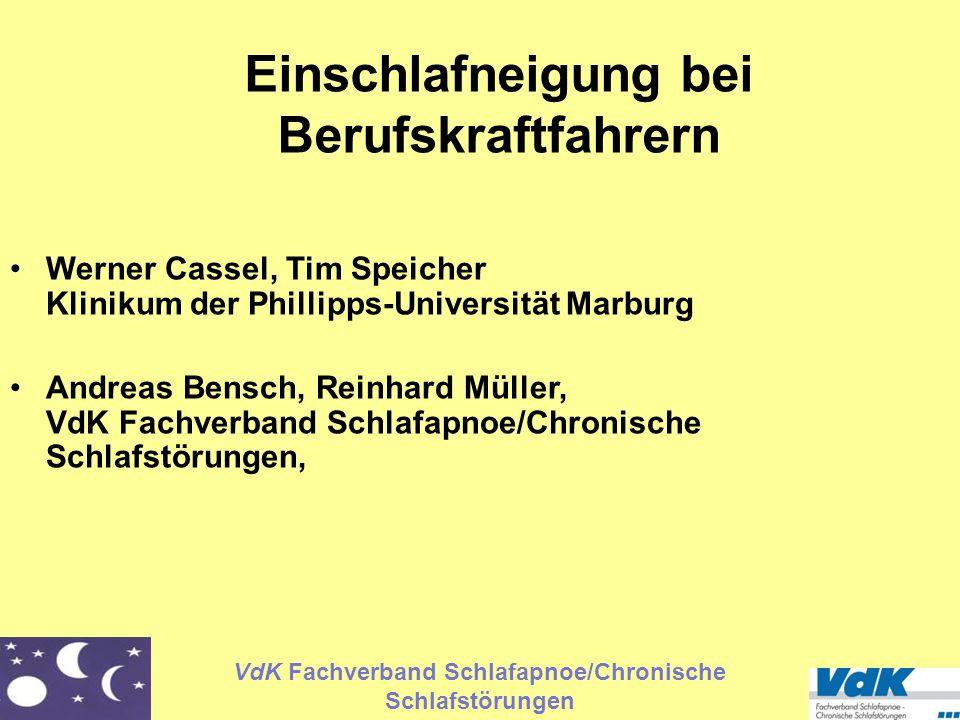 VdK Fachverband Schlafapnoe/Chronische Schlafstörungen Werner Cassel, Tim Speicher Klinikum der Phillipps-Universität Marburg Andreas Bensch, Reinhard