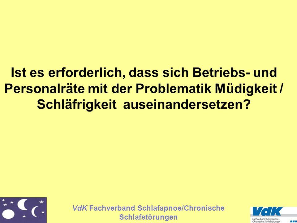 VdK Fachverband Schlafapnoe/Chronische Schlafstörungen Ist es erforderlich, dass sich Betriebs- und Personalräte mit der Problematik Müdigkeit / Schlä