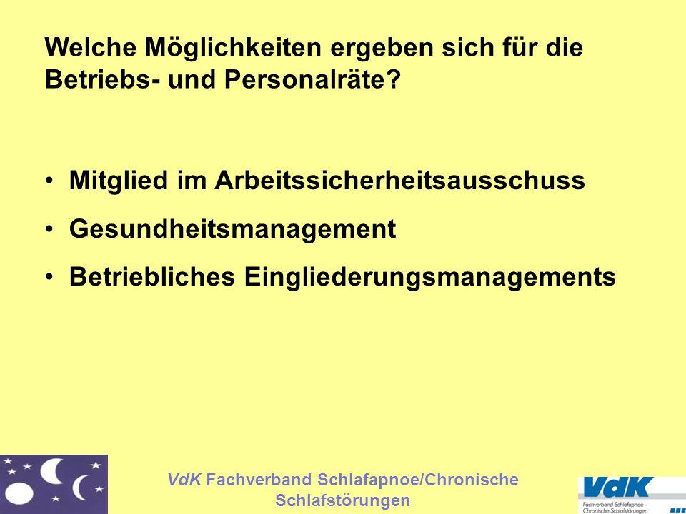 VdK Fachverband Schlafapnoe/Chronische Schlafstörungen Welche Möglichkeiten ergeben sich für die Betriebs- und Personalräte? Mitglied im Arbeitssicher