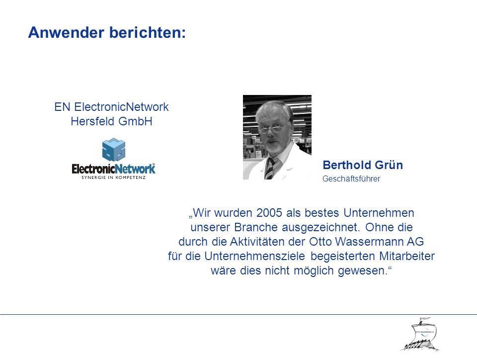 Berthold Grün Geschäftsführer Wir wurden 2005 als bestes Unternehmen unserer Branche ausgezeichnet.